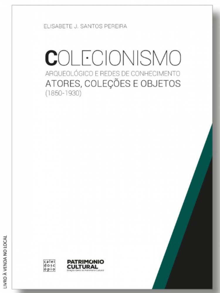 """Évora: Casa de Burgos receberá lançamento do livro """"Colecionismo Arqueológico e Redes de Conhecimento"""""""