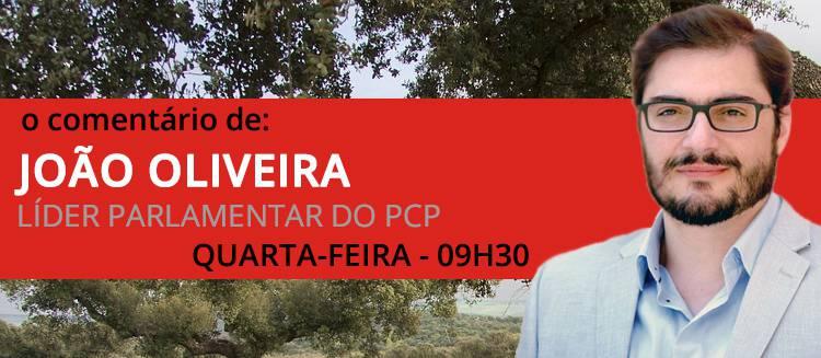 """U.E. """"tem para Portugal um projeto de uma economia desqualificada, limitada ao turismo"""", diz João Oliveira no seu comentário semanal (c/som)"""