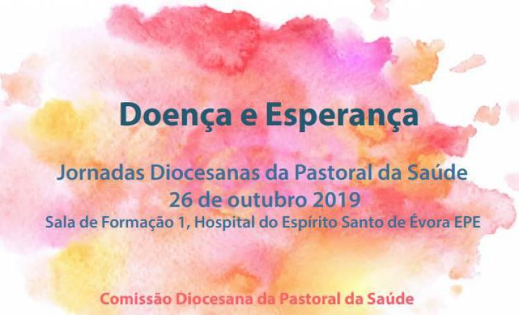Jornadas Diocesanas da Pastoral da Saúde a 26 de outubro em Évora