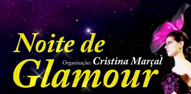 """Estremoz recebe """"Noite de Glamour"""""""