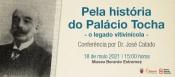 """Estremoz: conferência do Dr. José Calado: """"Pela História do Palácio Tocha - O legado vitivinícola"""" com entrada gratuita dia 18 às 15h"""