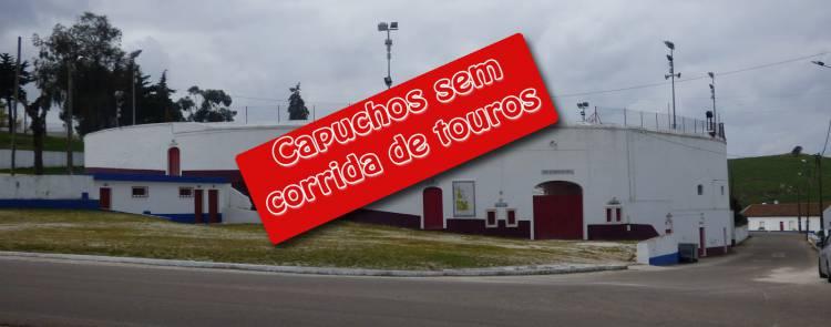 Festa dos Capuchos sem corrida na centenária Praça de Touro de Vila Viçosa pela primeira vez em 50 anos (c/som)