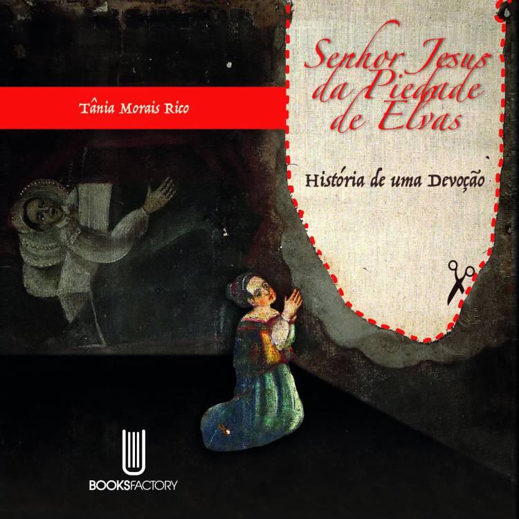 """Livro """"Senhor Jesus da Piedade de Elvas - História de uma Devoção"""" será lançado Domingo"""