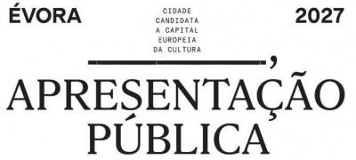 Candidatura  de Évora a Capital Europeia da Cultura 2027 apresentada publicamente no próximo dia 31