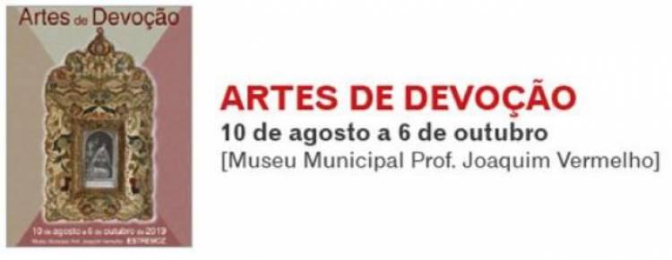 """Exposição """"ARTES DE DEVOÇÃO"""" em Estremoz inaugurada sábado 10 agosto"""