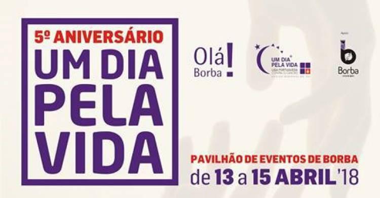 """Borba celebra 5º aniversário de """"Um dia pela Vida"""""""